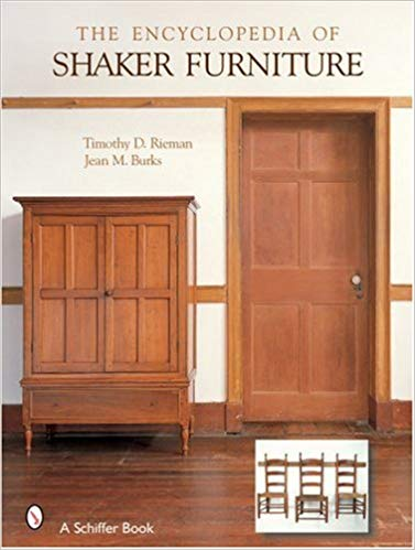 The Encyclopedia of Shaker Furniture: Timothy D. Rieman, Jean M