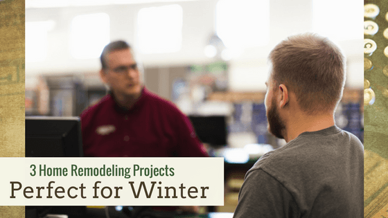 3 Home Remodeling Projects Perfect for Winter | Mathew Hall Lumber C