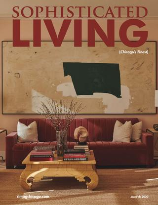 Sophisticated Living Chicago January/February 2020 by .