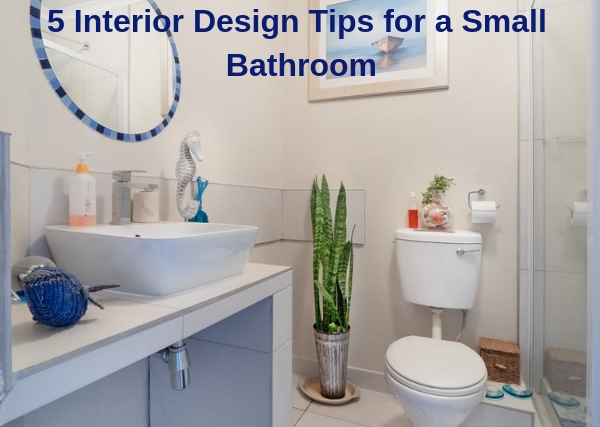 5 bathroom interior design tips for a   small space: 2019 edition
