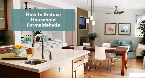 Cut Household Formaldehyde with Nine Proven Ways – Pure Living Spa