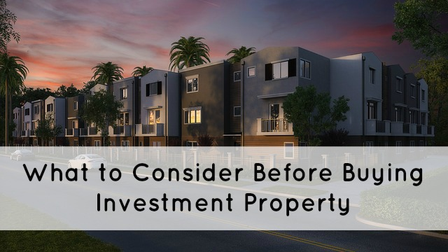 5 Things to Consider Before Buying an Investment Proper