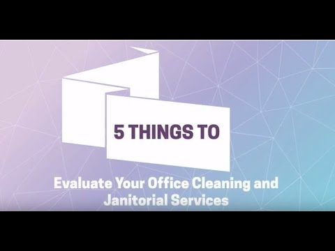 5 Tips to Evaluate Janitorial Servic