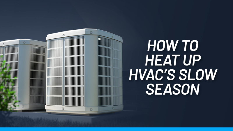 HVAC Slow Season: 5 Tips to Keep Revenue Flowing Year-Rou