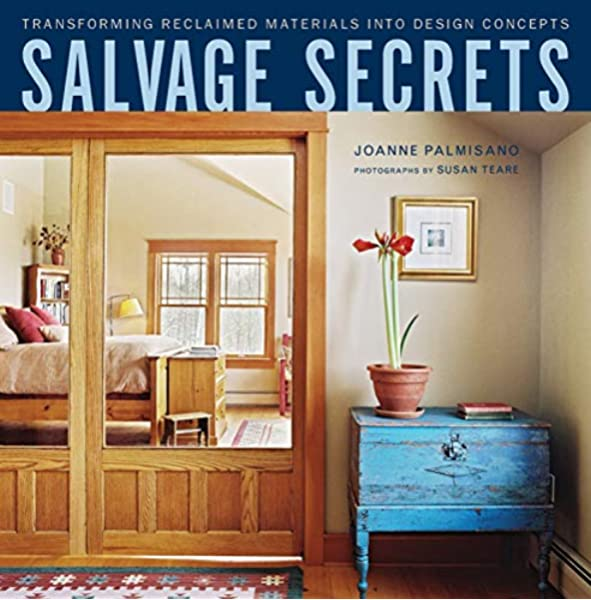 Salvage Secrets: Transforming Reclaimed Materials into Design .