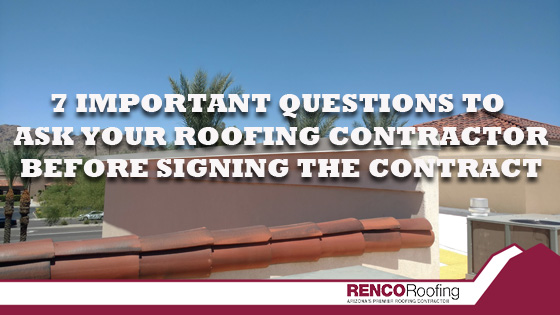 7 Important Questions to Ask Your Roofing Contractor - Renco Roofi