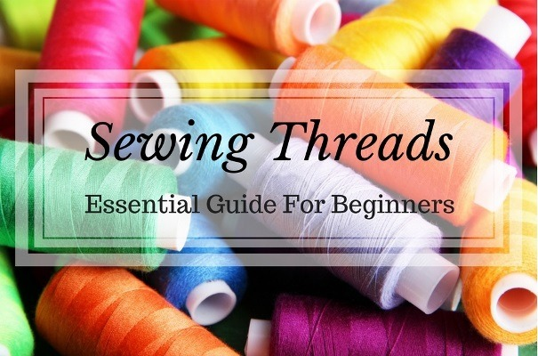 Sewing Threads: Essential Guide For Beginne