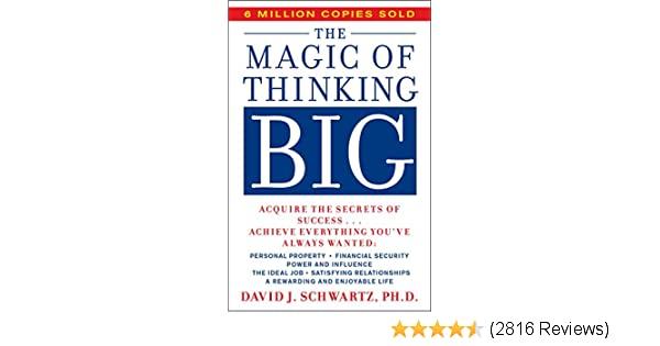 The Magic of Thinking Big: David J. Schwartz: 9780671646783 .