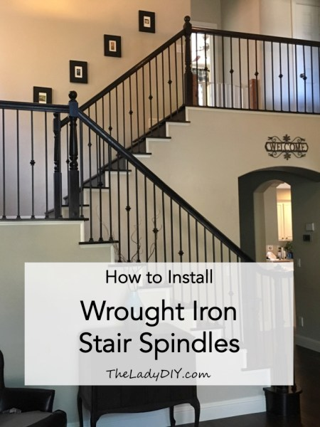 How to Install Wrought Iron Spindles - The Lady D