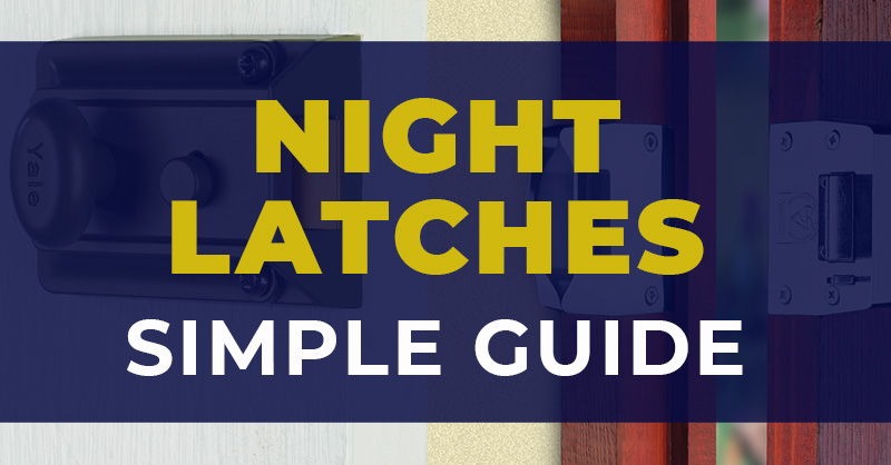 Night Latches - A Simple Guide to Yale Locks + Most Secure Night Lat