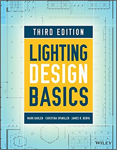Lighting Design Basics: Karlen, Mark, Spangler, Christina, Benya .