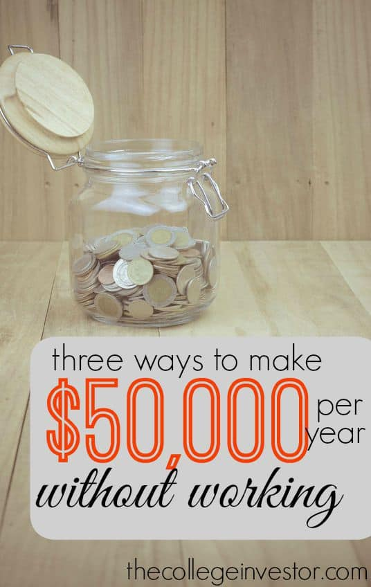 3 Ways To Earn $50,000 Per Year In Passive Income [Without a Day Jo