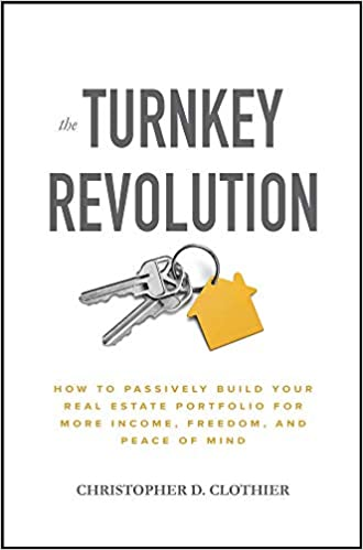 The Turnkey Revolution: How to Passively Build Your Real Estate .
