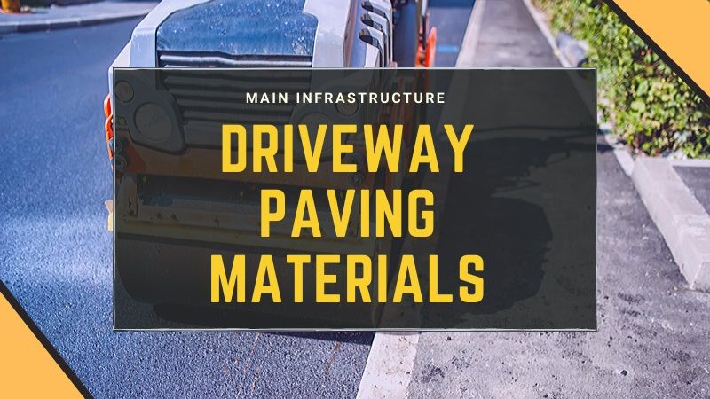 Which Is The Best Driveway Paving Materials For Your Hom