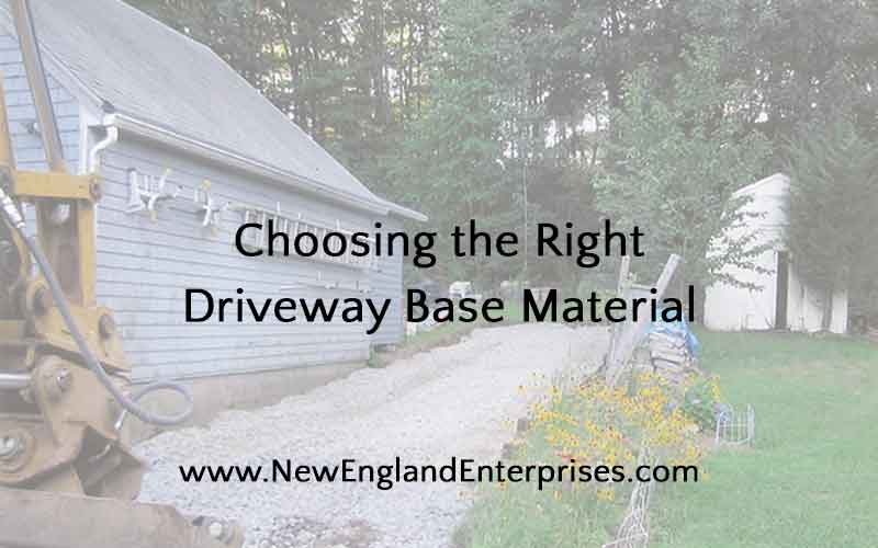 Choosing the Right Driveway Base Material ⋆ New England Enterpris