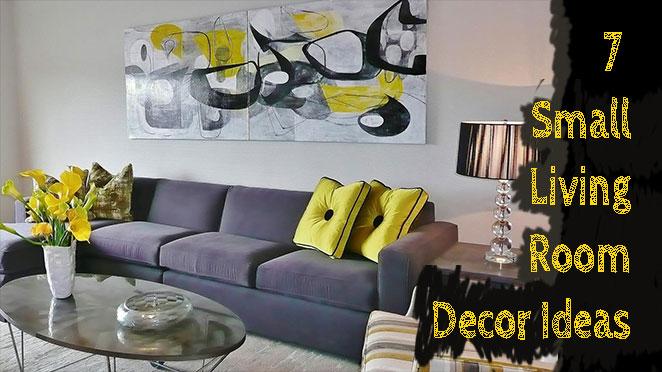 7 Small Living Room Decor Ide