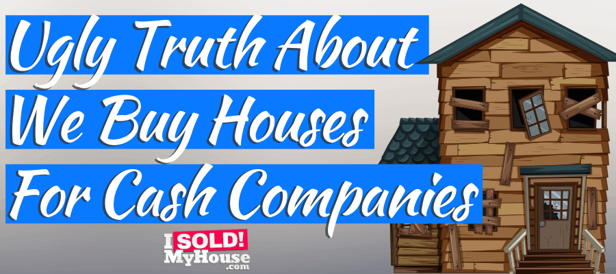 The TRUTH About Selling To We Buy Ugly Houses Compani