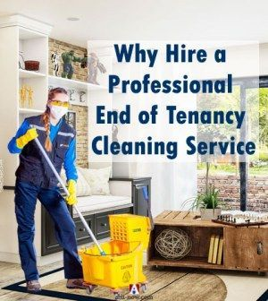 Why Hire a Professional End of Tenancy Cleaning Service | Clean .