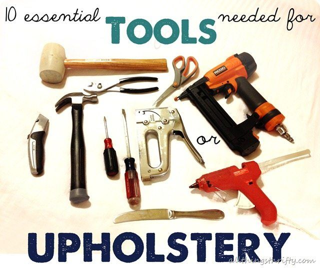 10 essential tools needed for upholstery (With images .