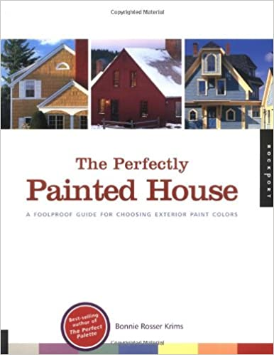 The Perfectly Painted House: A Foolproof Guide for Choosing .