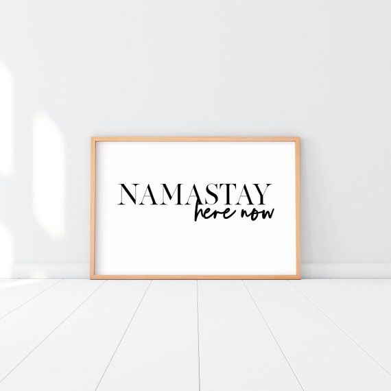 Namastay Here Now print, Zen bedroom Poster, Meditation quote .