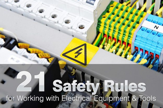 21 Safety Rules for Working with Electrical Equipme