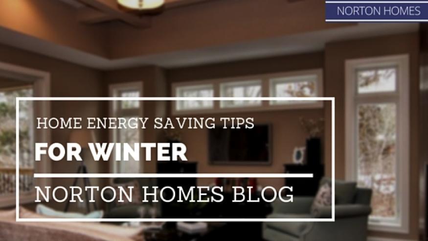 Home Energy Saving Tips for Winter - Norton Hom