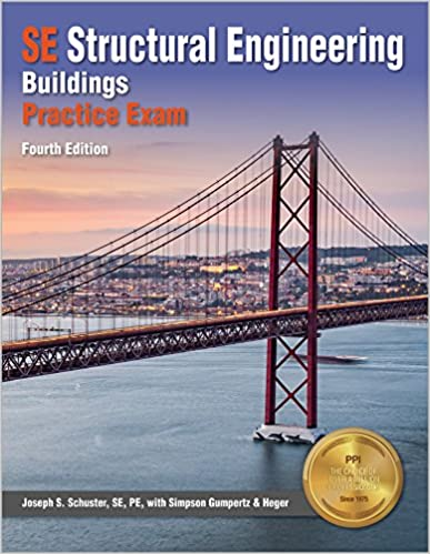 SE Structural Engineering Buildings Practice Exam: Schuster PE .