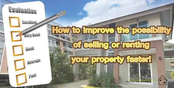 How to improve the possibility of selling or renting your property .