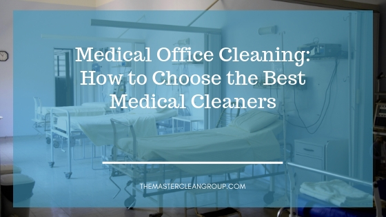 Medical Office Cleaning: How to Choose the Best Medical Cleaners .