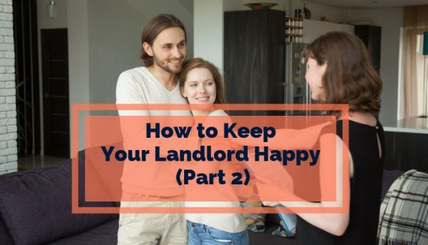 10 Ways to Keep Your Landlord Happy (Part