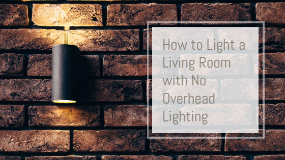 How to Light a Living Room with No Overhead Lighting – 9 Amazing .