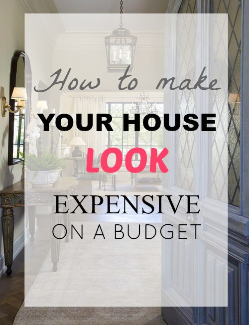 Make Your House Look More Expensive On a Budg