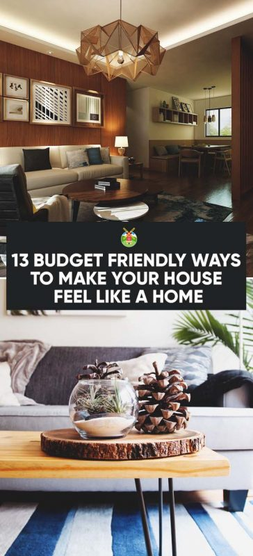 13 Budget Friendly Ways to Make Your House Feel Like a Ho