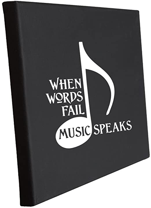 Amazon.com: When Words Fail Music Speaks Stretched 100% Black .