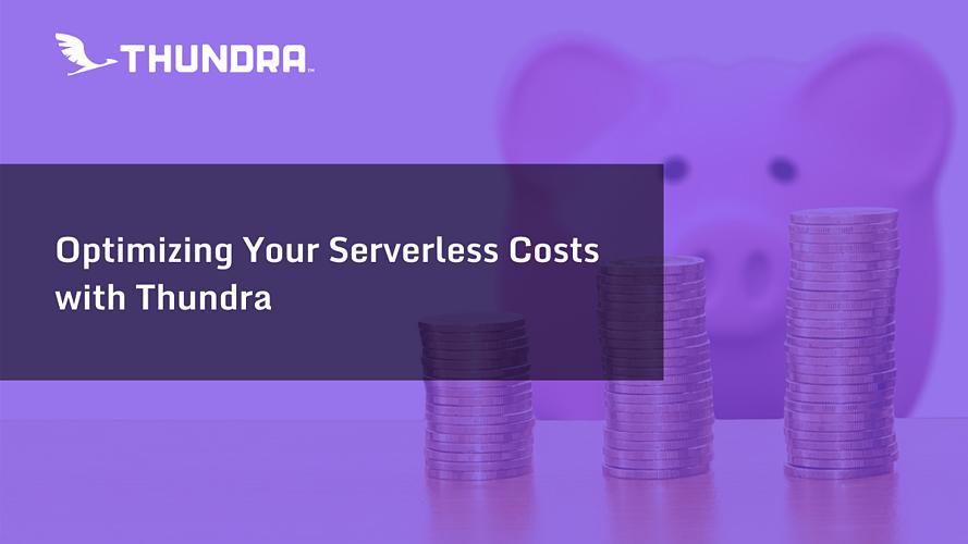 Optimizing Your Serverless Costs with Thundra | by Suna Tarıyan .
