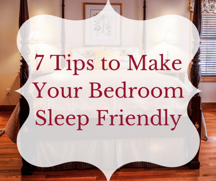 7 Tips to Make Your Bedroom Sleep Friendly - Decorator's Voi