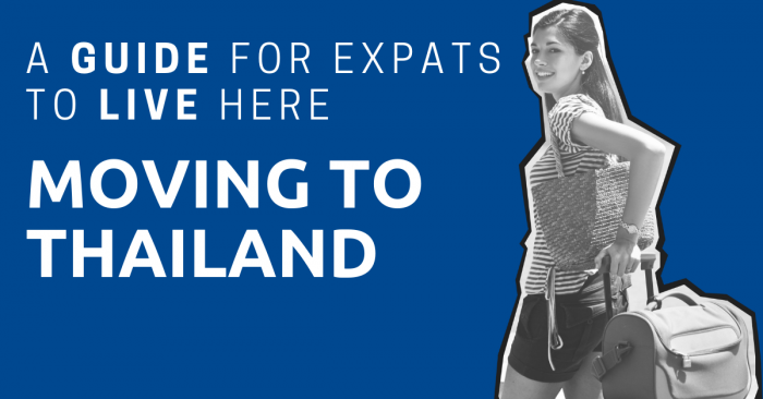 Moving To Thailand: A Guide for Expats to Live He