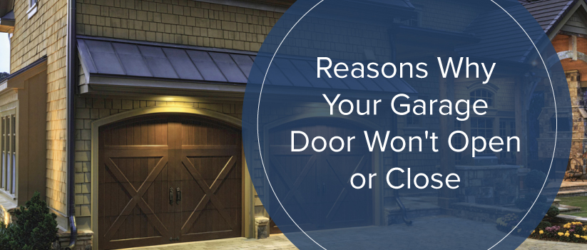 15 Reasons Why Your Garage Door Won't Open or Clo