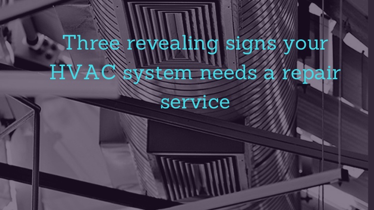 Signs your HVAC system needs repair