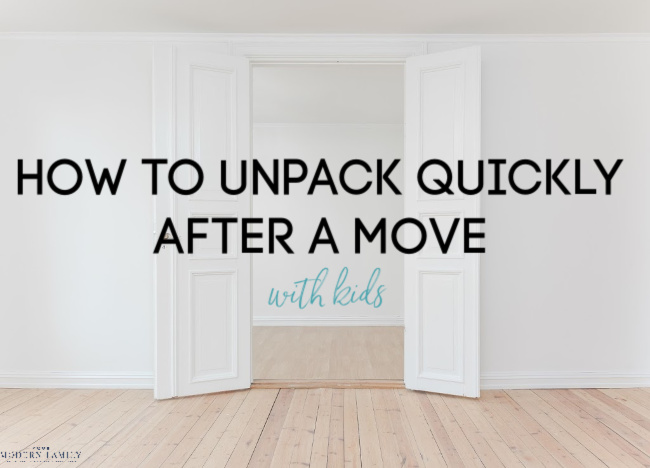 how to unpack quickly after movi