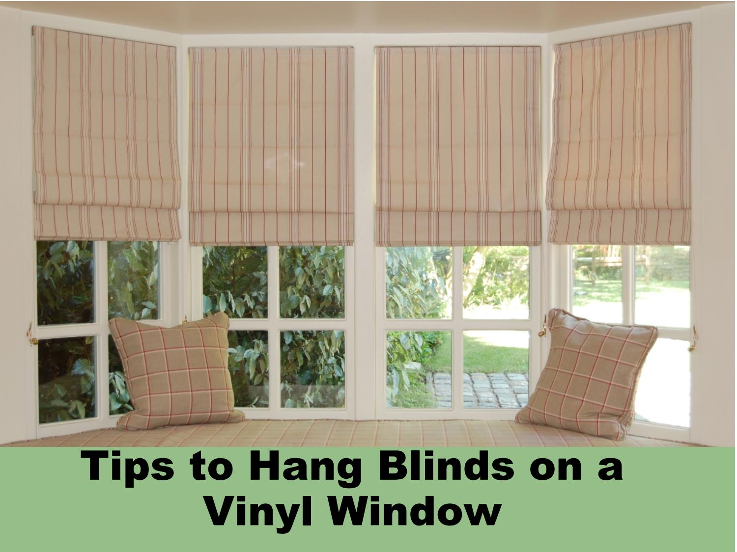 The type of window treatments for vinyl   windows