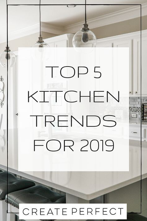 Top 5 Kitchen Trends for 2019 | Kitchen trends, Latest kitchen .