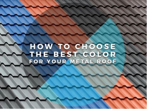 How to Choose the Best Color for Your Metal Ro