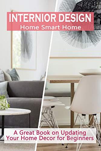 Amazon.com: Interior Design Home Smart Home: A Great Book on .