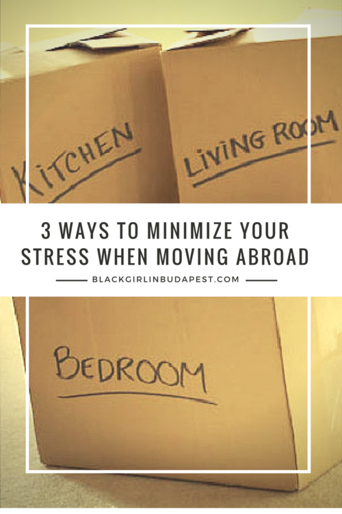 3 ways to minimize your stress when Moving Abroad- Black Girl In .