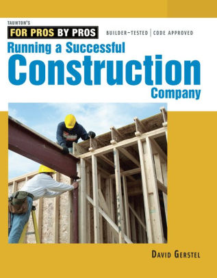 Running a Successful Construction Company by David Gerstel .