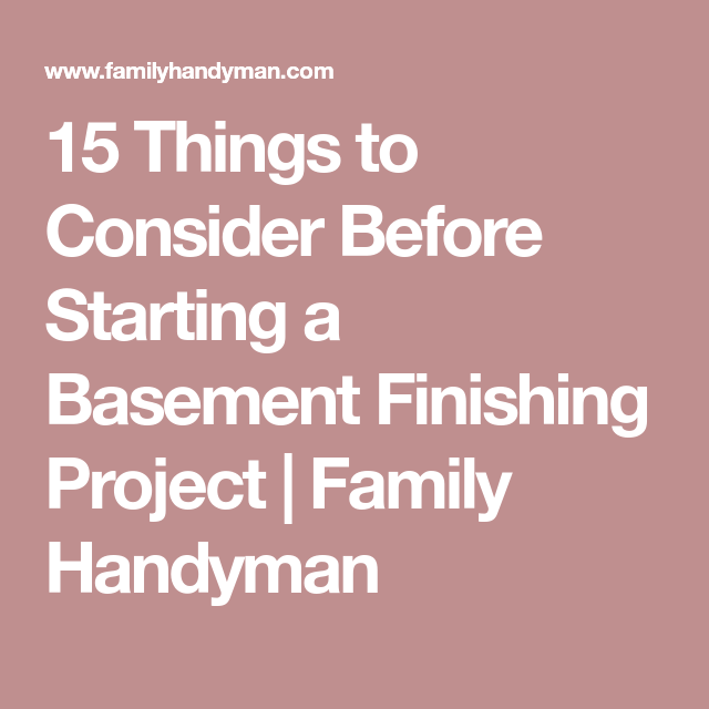 15 Things to Consider Before Starting a Basement Finishing Project .